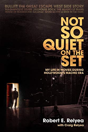 9780595471935: Not So Quiet on the Set: My Life in Movies During Hollywood's Macho Era