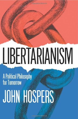 9780595472451: Libertarianism: A Political Philosophy for Tomorrow