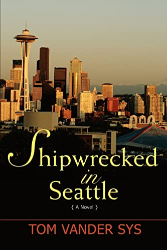 9780595473809: Shipwrecked in Seattle