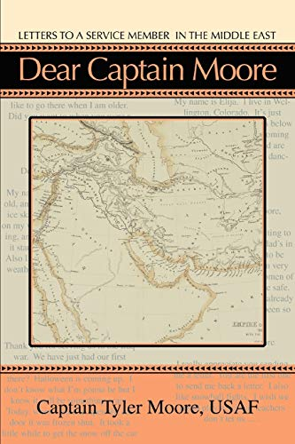 Dear Captain Moore: Letters to a Service Member in the Middle East: Moore, Tyler