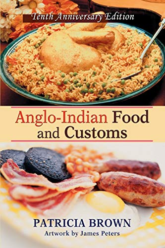 9780595474318: Anglo-Indian Food and Customs: Tenth Anniversary Edition