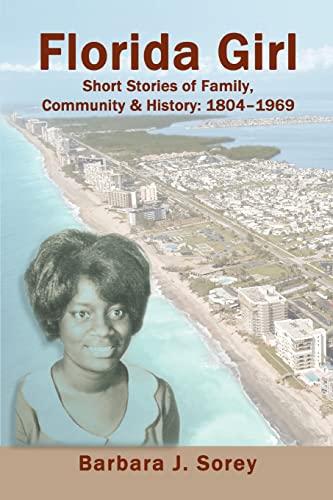 9780595474387: Florida Girl: Short Stories of Family, Community & History: 1804-1969