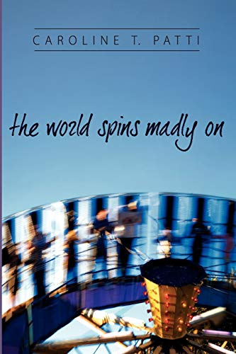 9780595474394: The World Spins Madly On