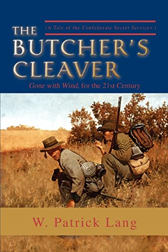 9780595474769: The Butcher's Cleaver: (A Tale of the Confederate Secret Services.)