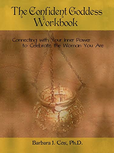 9780595475346: The Confident Goddess Workbook: Connecting with Your Inner Power to Celebrate the Woman You Are
