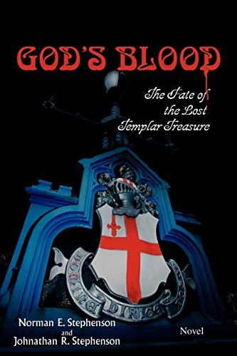 Gods Blood The Fate of the Lost Templar Treasure: Norman Stephenson