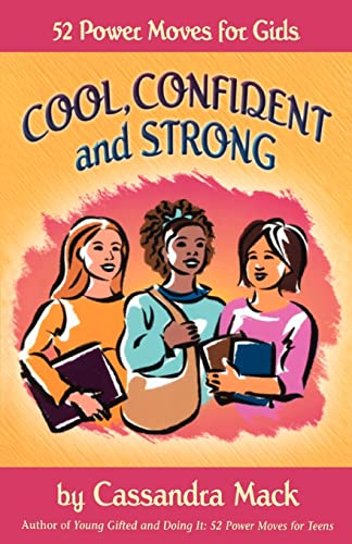 9780595475605: Cool, Confident and Strong: 52 Power Moves for Girls