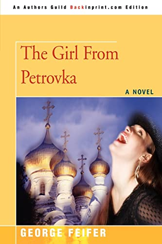 9780595476022: The Girl From Petrovka