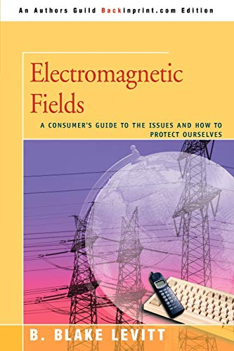 9780595476077: Electromagnetic Fields: A Consumer's Guide to the Issues and How to Protect Ourselves