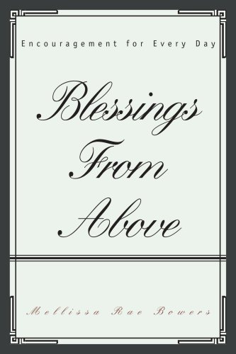 9780595476787: Blessings From Above: Encouragement for Every Day