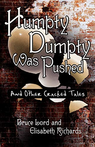 Humpty Dumpty Was Pushed and Othe Cracked Tales