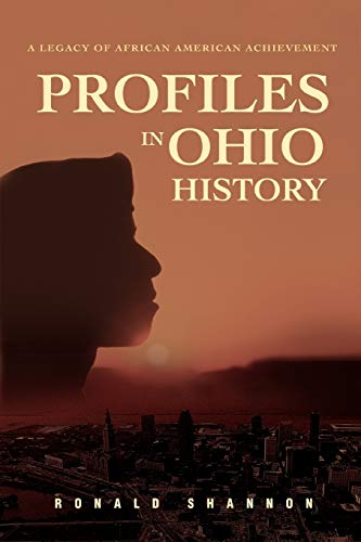 9780595477166: PROFILES IN OHIO HISTORY: A Legacy of African American Achievement