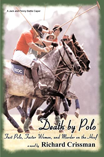 9780595477258: Death by Polo: Fast Polo, Faster Women, and Murder on the Hoof