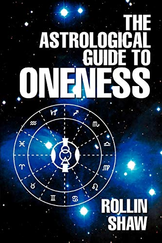 9780595477289: The Astrological Guide to Oneness