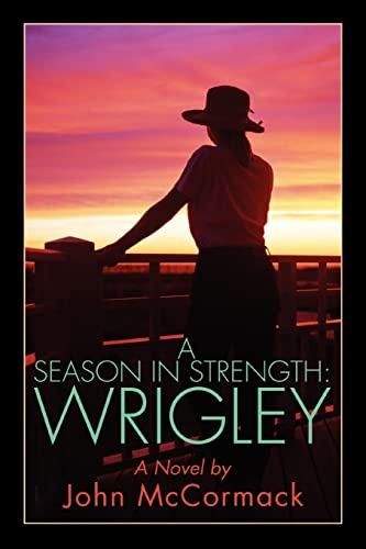 A Season In Strength Wrigley McCormack, John