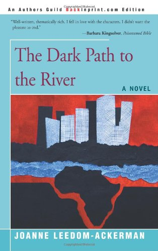 9780595478774: The Dark Path to the River