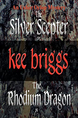 The Silver Scepter & The Rhodium Dragon: The Usher Orlop Mystery Series 7 & 8: Briggs, Kee
