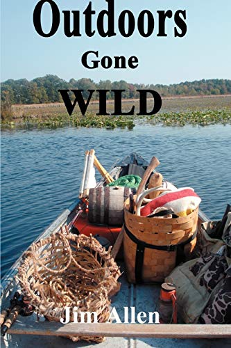 Outdoors Gone Wild (0595478883) by Jim Allen