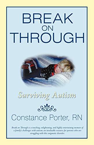 9780595479023: Break on Through: Surviving Autism