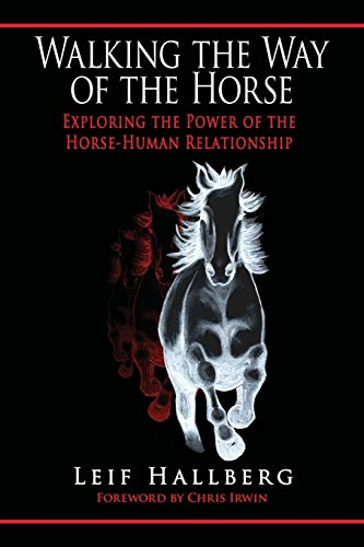 9780595479085: Walking the Way of the Horse: Exploring the Power of the Horse-Human Relationship