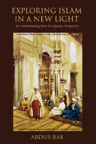 9780595479405: Exploring Islam in a New Light: An Understanding from the Quranic Perspective