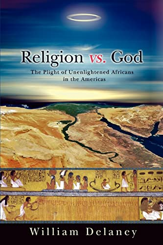 9780595479559: Religion vs. God: The Plight of Unenlightened Africans in the Americas