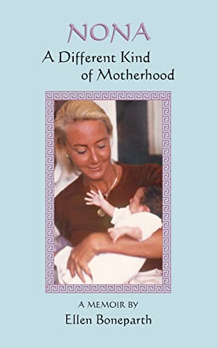 9780595479689: Nona: A Different Kind of Motherhood