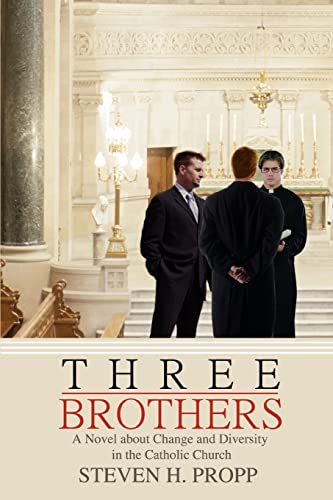 9780595479764: Three Brothers: A Novel about Change and Diversity in the Catholic Church