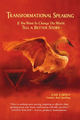 9780595479917: Transformational Speaking: If You Want to Change the World, Tell a Better Story