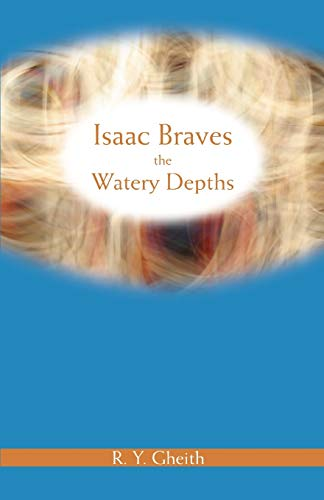9780595480357: Isaac Braves the Watery Depths