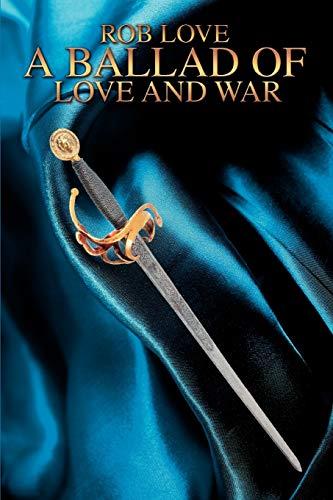 A Ballad of Love and War: Robert Love