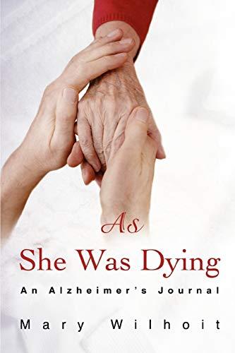 9780595481392: As She Was Dying: An Alzheimer¿s Journal