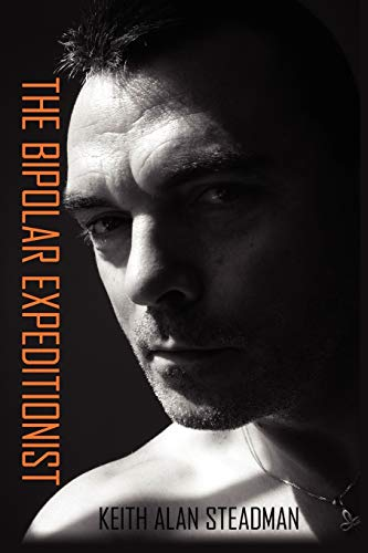 9780595481477: THE BIPOLAR EXPEDITIONIST: The survival and taming of a two faced disorder.