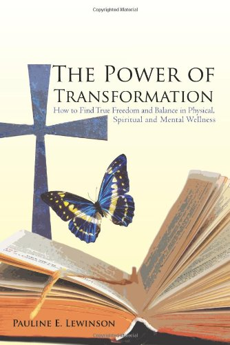9780595481712: The Power of Transformation: How to find Physical, Spiritual and Emotional Wellness and live Life to Its Fullest.