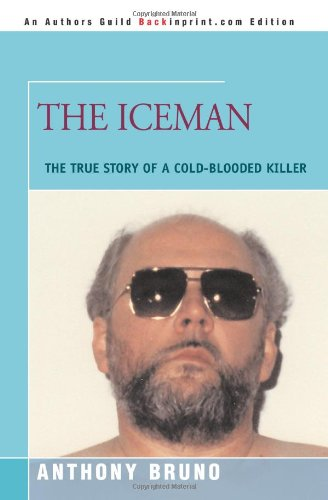 9780595482160: The Iceman: The True Story of a Cold-Blooded Killer