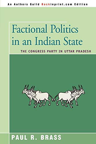 Factional Politics in an Indian State: The: Professor Paul R