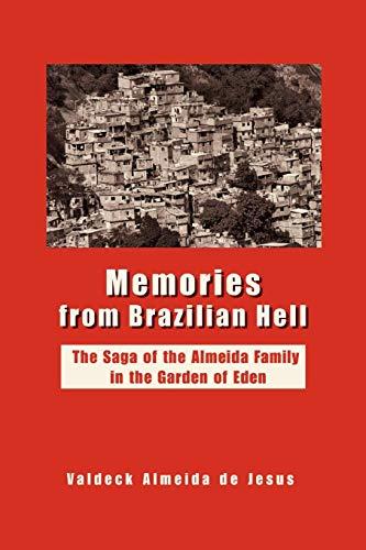 9780595482474: Memories from Brazilian Hell: The Saga of the Almeida Family in the Garden of Eden