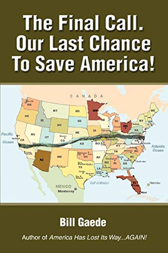 9780595482795: The Final Call. Our Last Chance to Save America!