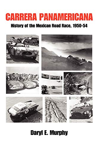 9780595483242: Carrera Panamericana: History of the Mexican Road Race, 1950-54