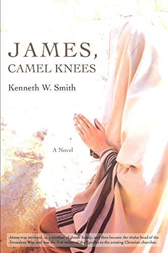 9780595483365: James, Camel Knees