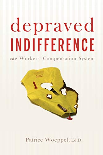 9780595483730: depraved INDIFFERENCE: the Workers' Compensation System