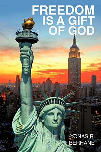 9780595483921: Freedom is a Gift of God: America and the American Immigrants
