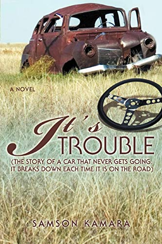 9780595484027: It's All Trouble: (The story of a car that never gets going. It breaks down each time it is on the road)