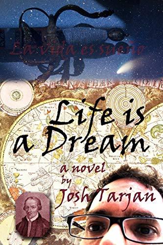 Life Is A Dream: Josh Tarjan