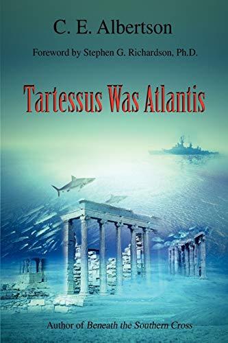 Tartessus Was Atlantis: C Albertson