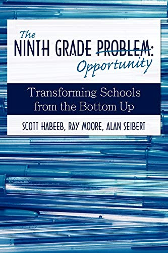 9780595484720: The Ninth Grade Opportunity: Transforming Schools from the Bottom Up