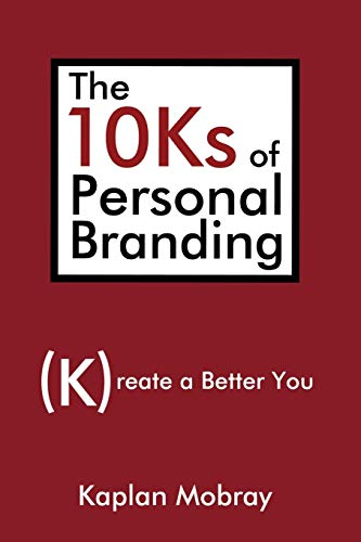 9780595484812: The 10Ks of Personal Branding: Create a Better You