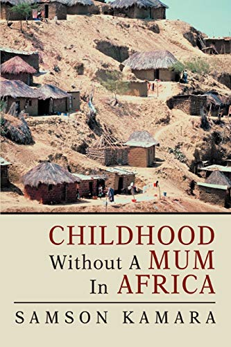 CHILDHOOD WITHOUT A MUM IN AFRICA: Saysay Samson Kamara