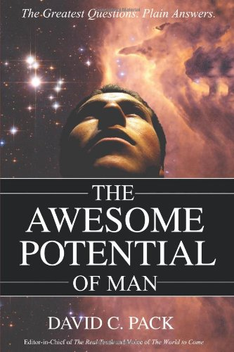 9780595484928: The AWESOME POTENTIAL of Man: The Greatest Questions. Plain Answers.