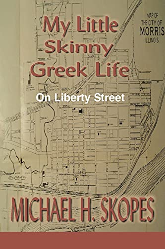 9780595485314: My Little Skinny Greek Life: On Liberty Street